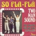 Vignette de Two Man Sound - So fla-fla
